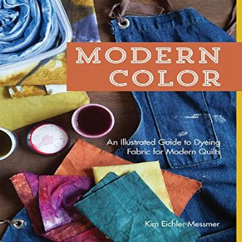 Modern Color―An Illustrated Guide to Dyeing Fabric for